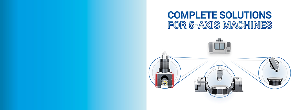 Complete solutions for 5-Axis Machines